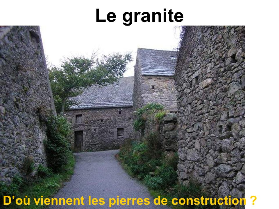 Le granite D'où viennent les pierres de construction
