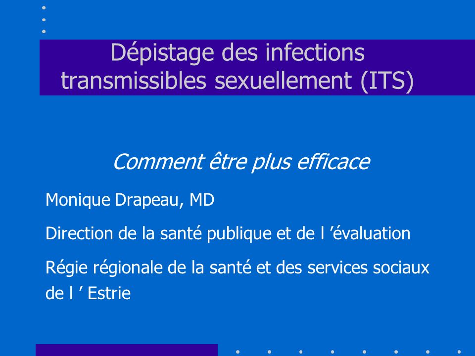 Dépistage des infections transmissibles sexuellement (ITS)