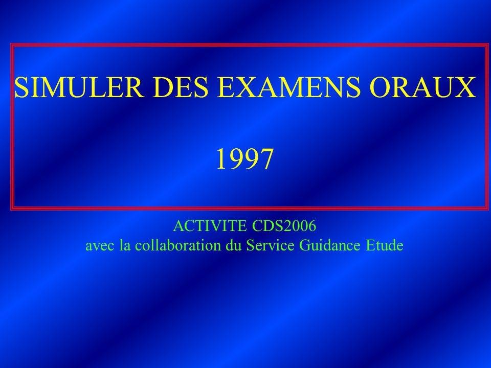 SIMULER DES EXAMENS ORAUX 1997