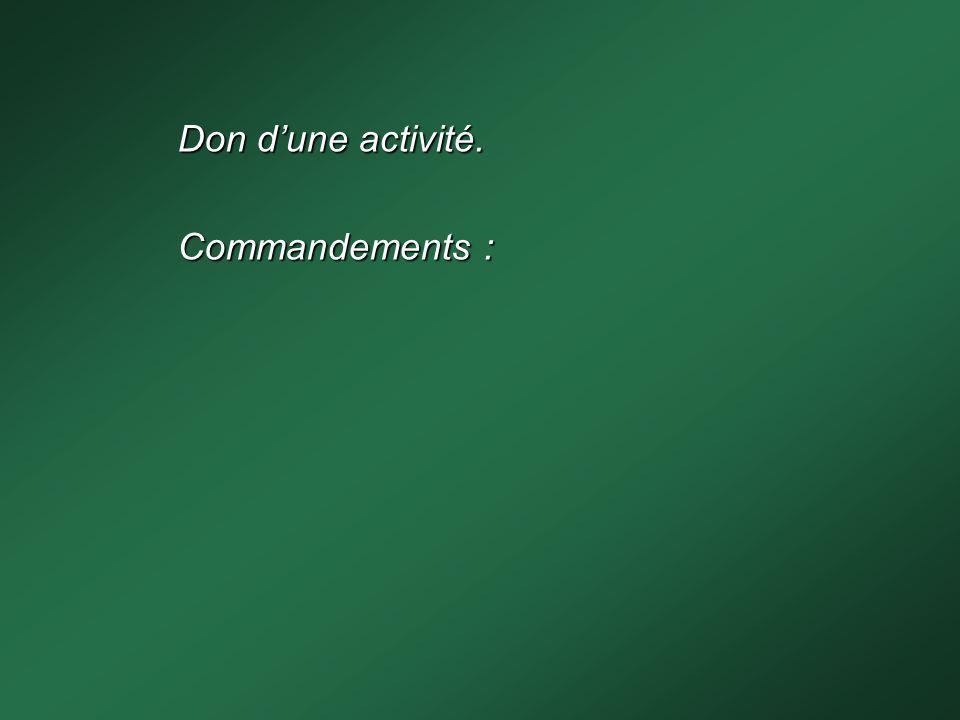 Don d'une activité. Commandements :