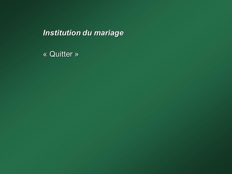 Institution du mariage « Quitter »