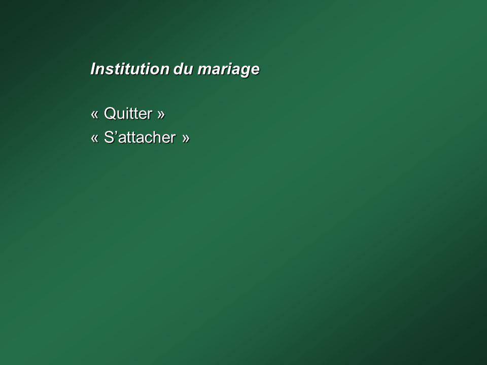 Institution du mariage « Quitter » « S'attacher »