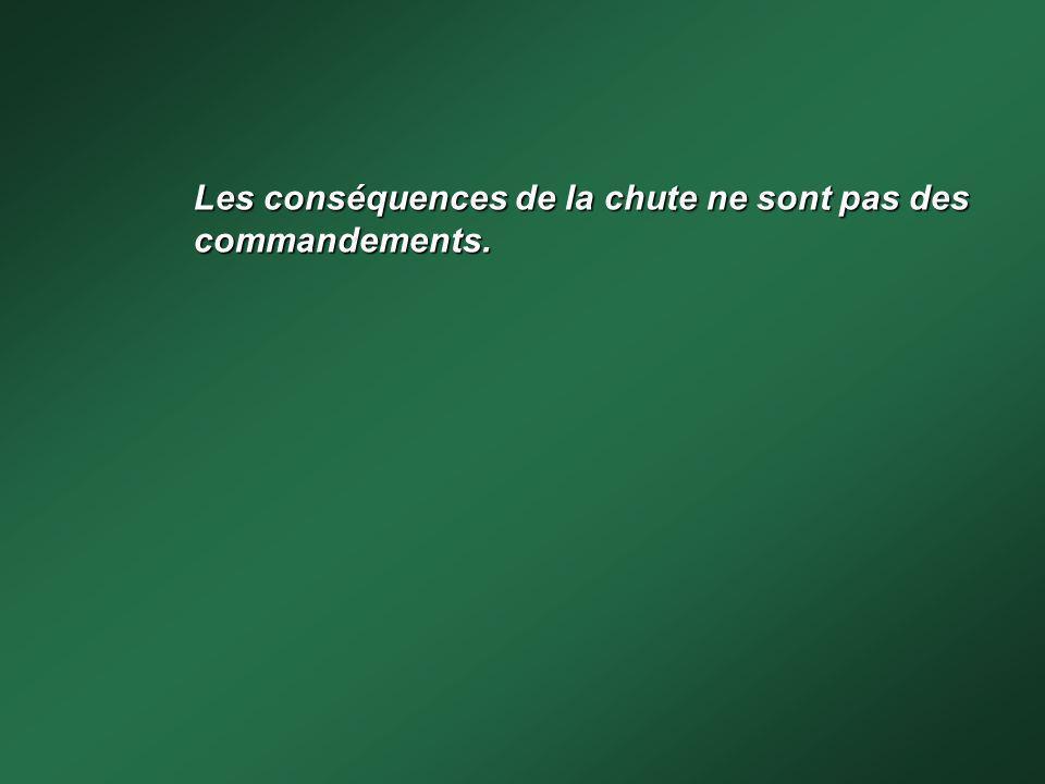 Les conséquences de la chute ne sont pas des commandements.