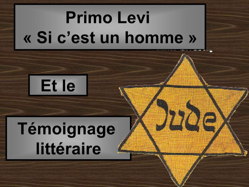Primo Levi « Si c'est un homme » Et le Témoignage littéraire