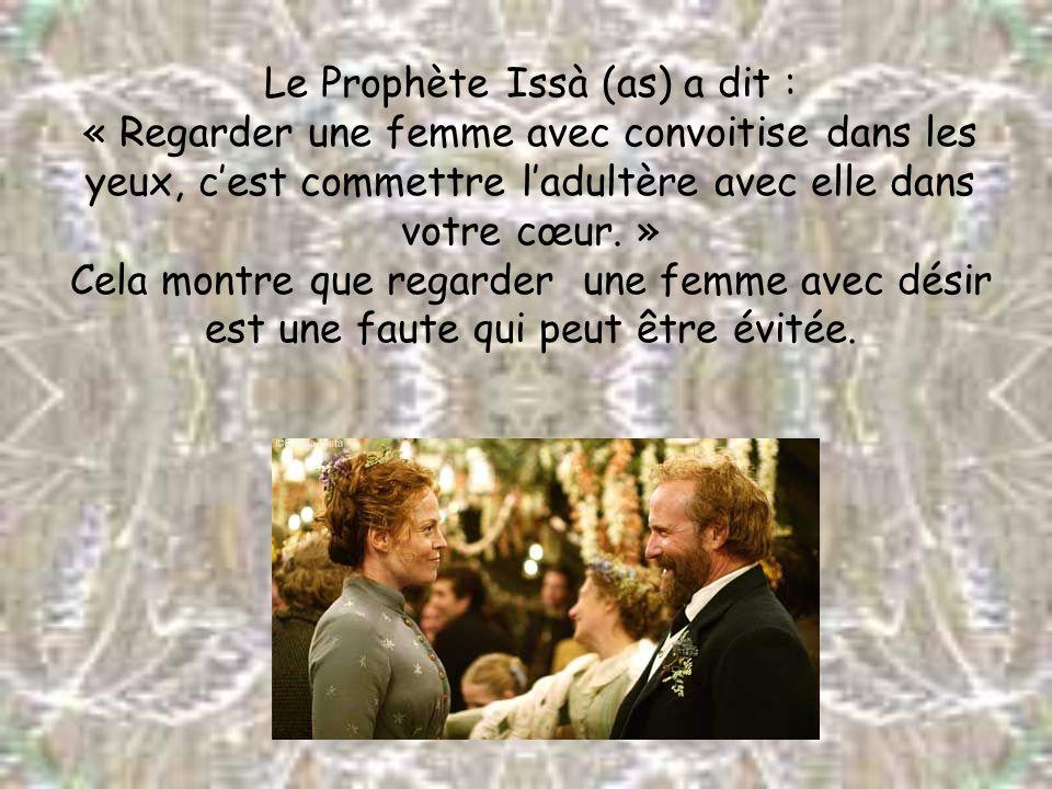 Le Prophète Issà (as) a dit :