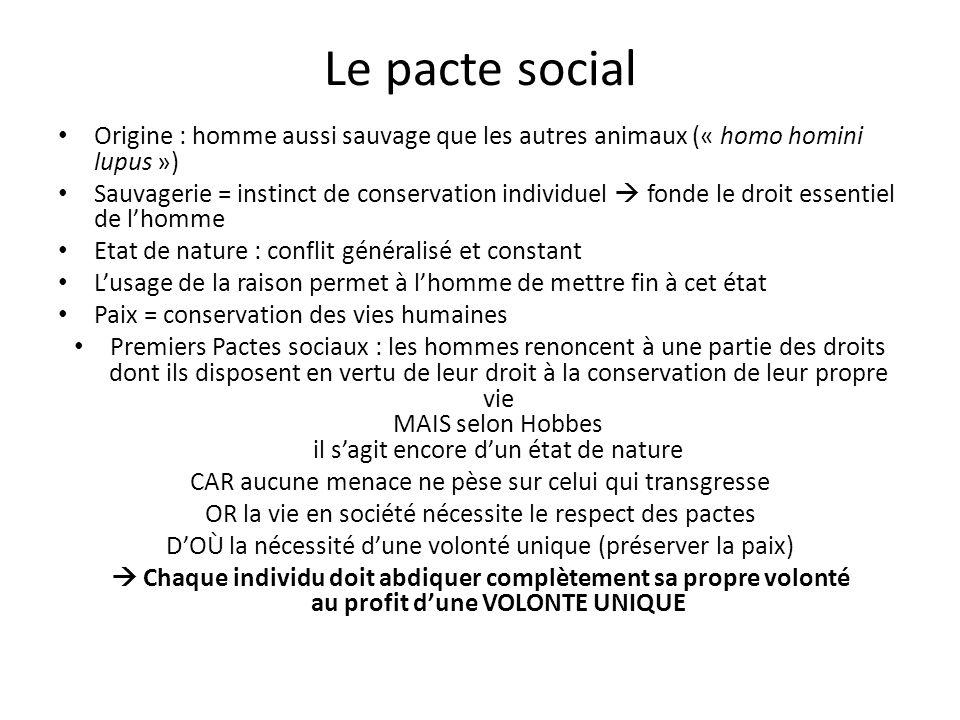 Le pacte social Origine : homme aussi sauvage que les autres animaux (« homo homini lupus »)