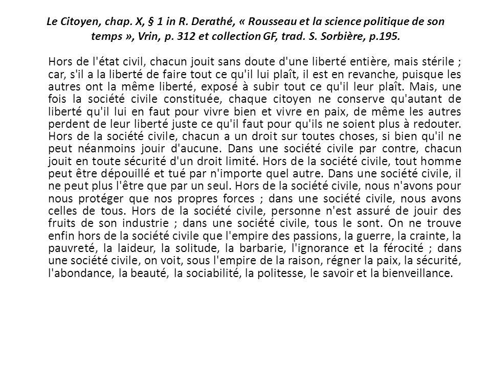 Le Citoyen, chap. X, § 1 in R. Derathé, « Rousseau et la science politique de son temps », Vrin, p. 312 et collection GF, trad. S. Sorbière, p.195.