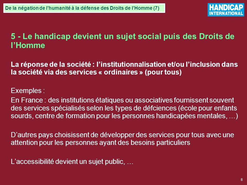 5 - Le handicap devient un sujet social puis des Droits de l'Homme