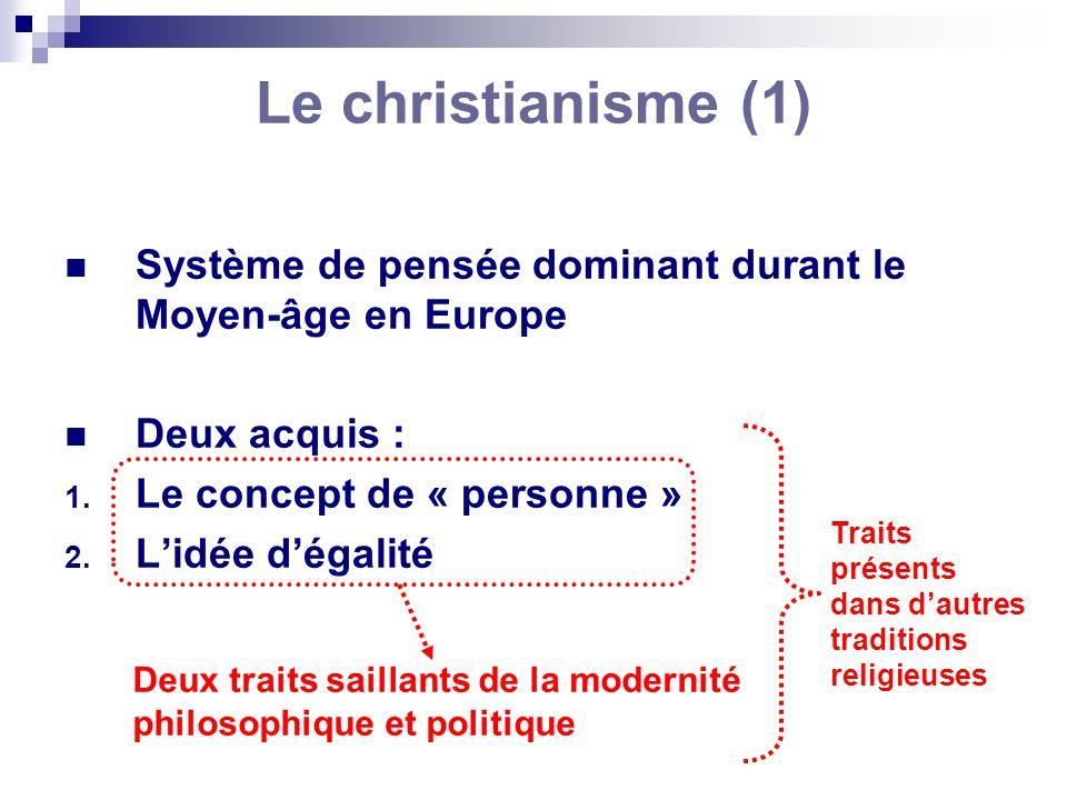 Le christianisme (1) Système de pensée dominant durant le Moyen-âge en Europe. Deux acquis : Le concept de « personne »