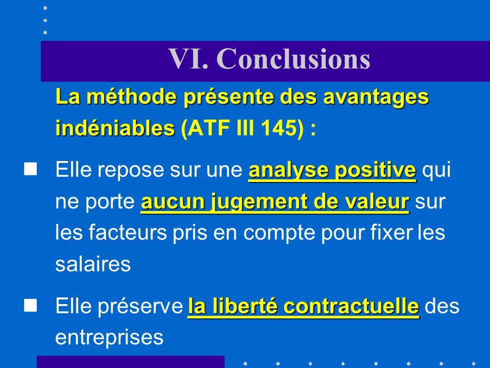 VI. Conclusions La méthode présente des avantages indéniables (ATF III 145) :