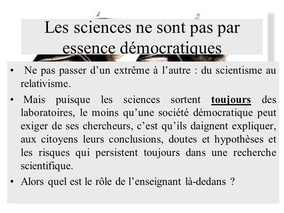 Les sciences ne sont pas par essence démocratiques