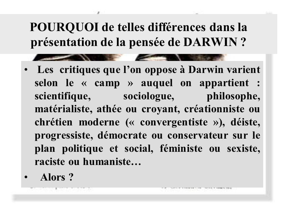 POURQUOI de telles différences dans la présentation de la pensée de DARWIN