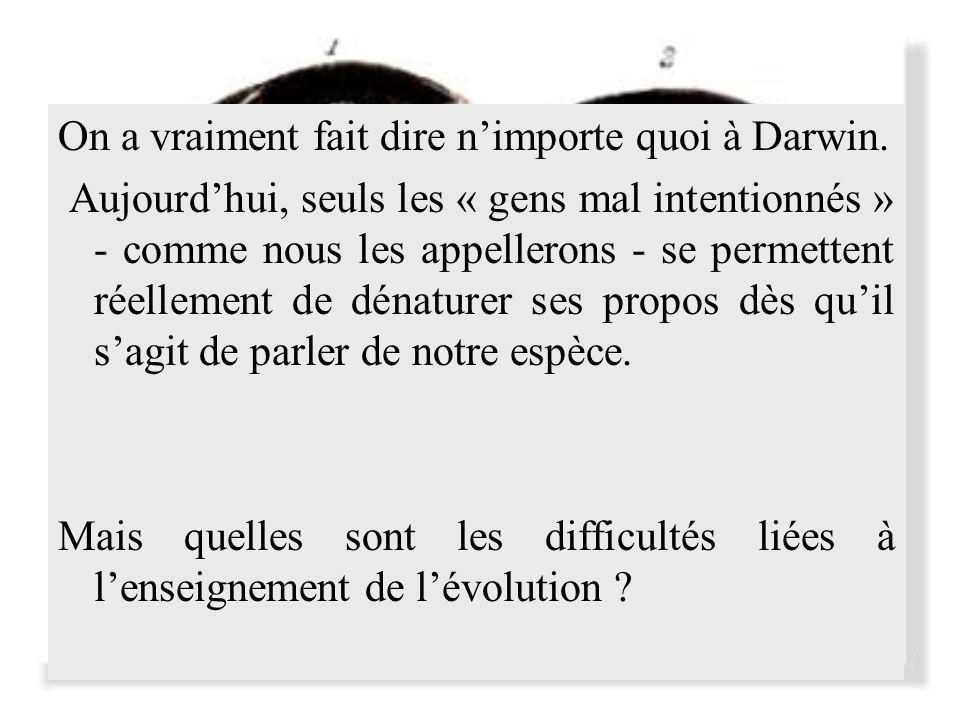 On a vraiment fait dire n'importe quoi à Darwin.