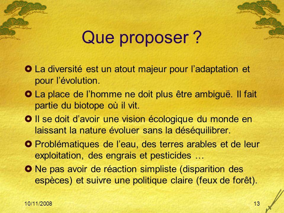 Que proposer La diversité est un atout majeur pour l'adaptation et pour l'évolution.