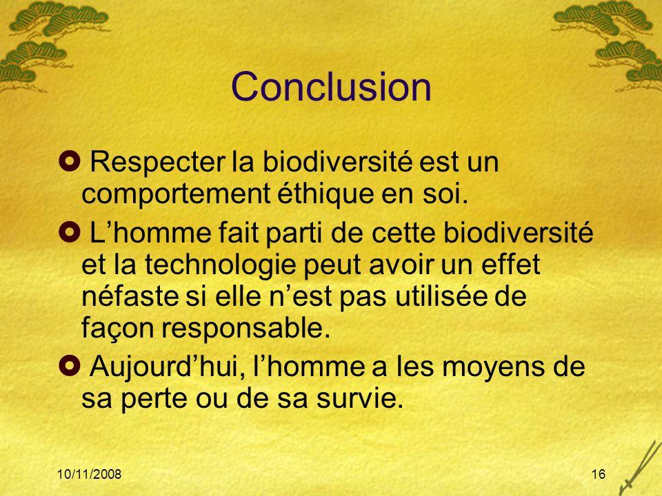 Conclusion Respecter la biodiversité est un comportement éthique en soi.
