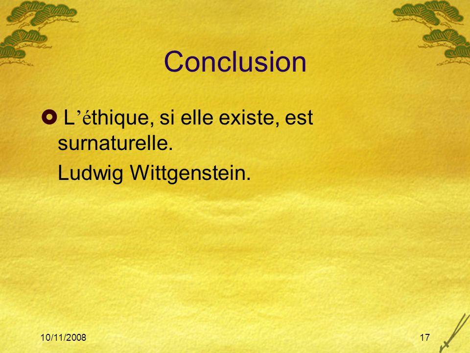 Conclusion L'éthique, si elle existe, est surnaturelle.