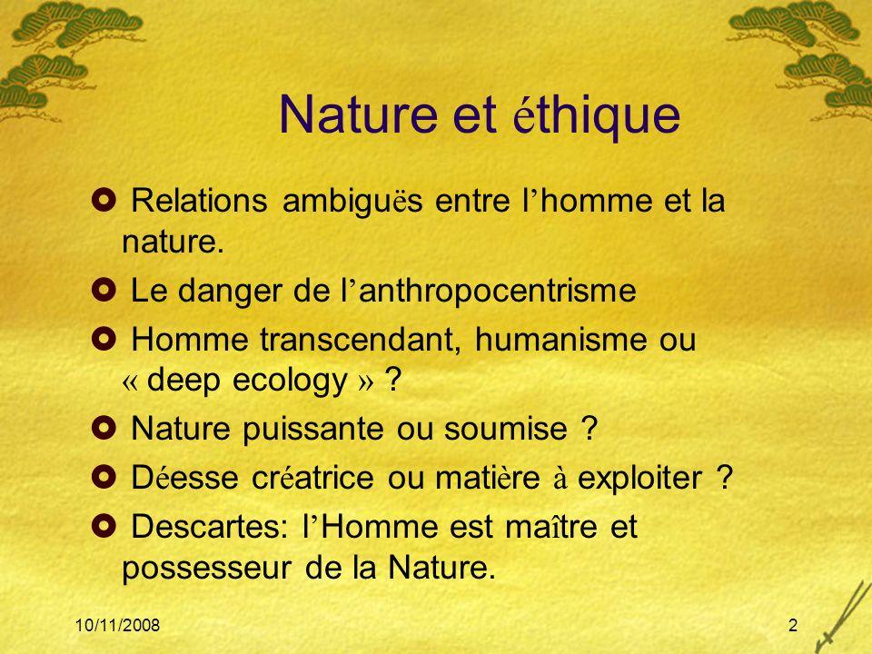 Nature et éthique Relations ambiguës entre l'homme et la nature.
