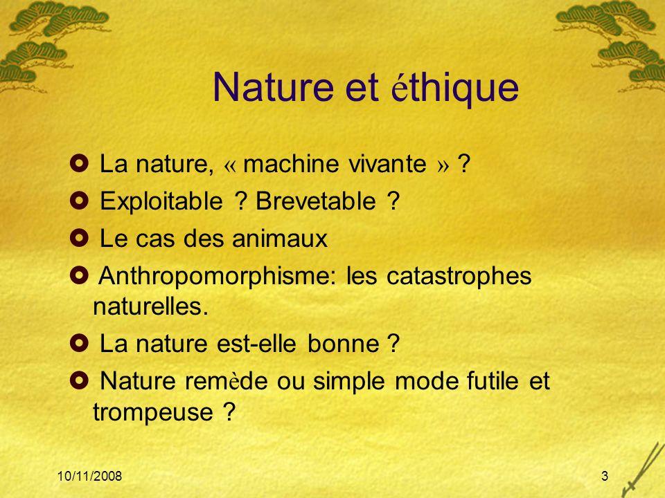 Nature et éthique La nature, « machine vivante »