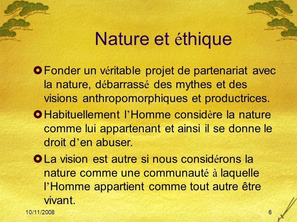 Nature et éthique Fonder un véritable projet de partenariat avec la nature, débarrassé des mythes et des visions anthropomorphiques et productrices.