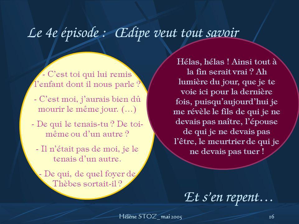 Le 4e épisode : Œdipe veut tout savoir Et s'en repent…