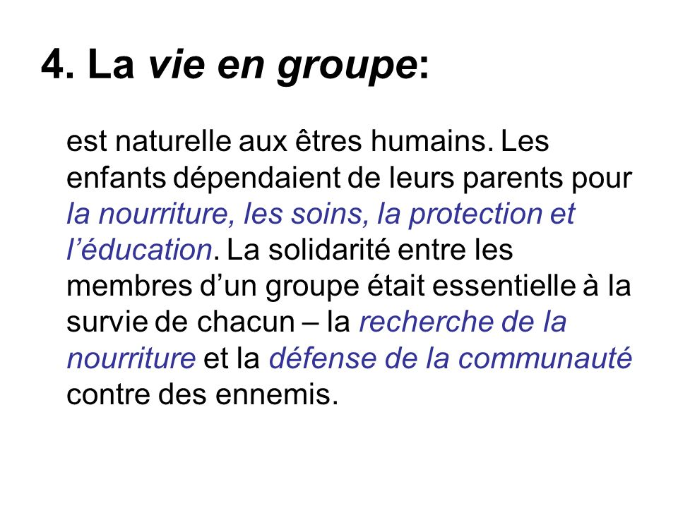 4. La vie en groupe: