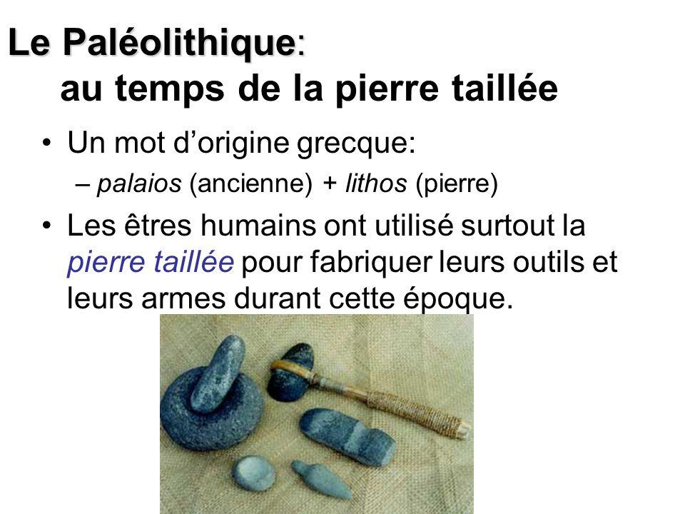 Le Paléolithique: au temps de la pierre taillée