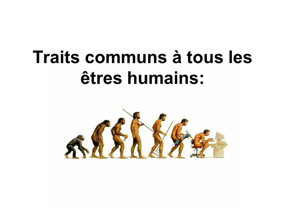 Traits communs à tous les êtres humains: