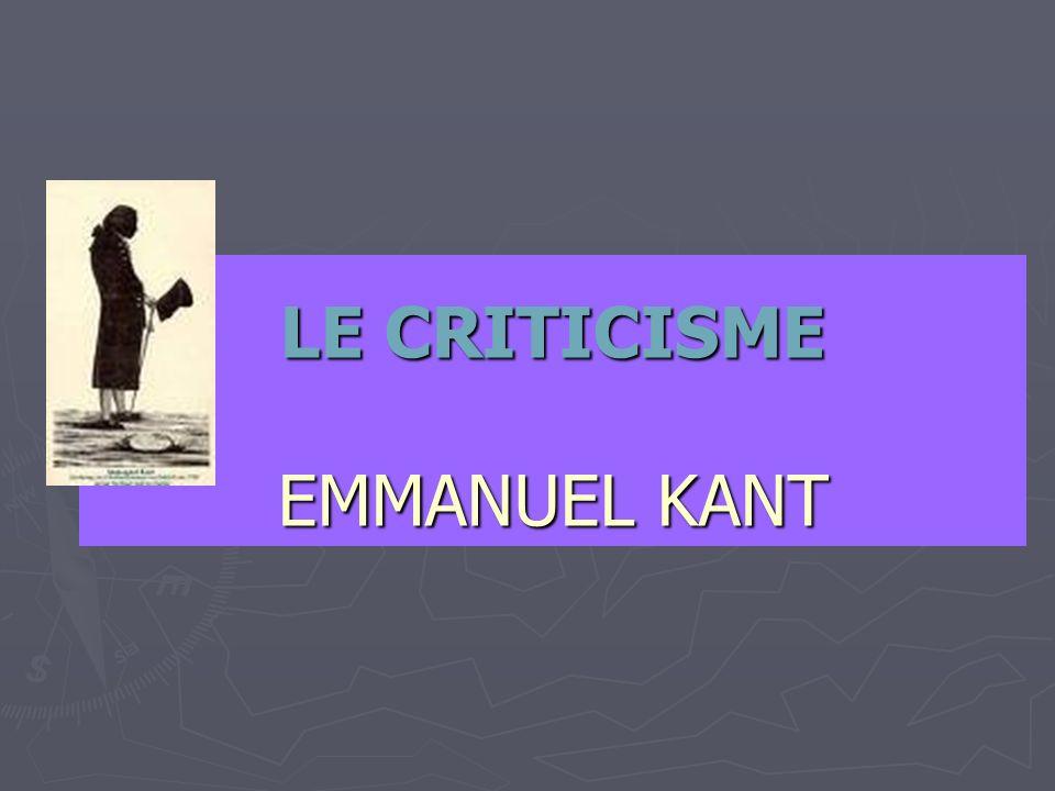 LE CRITICISME EMMANUEL KANT