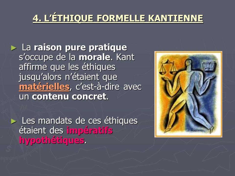 4. L'ÉTHIQUE FORMELLE KANTIENNE