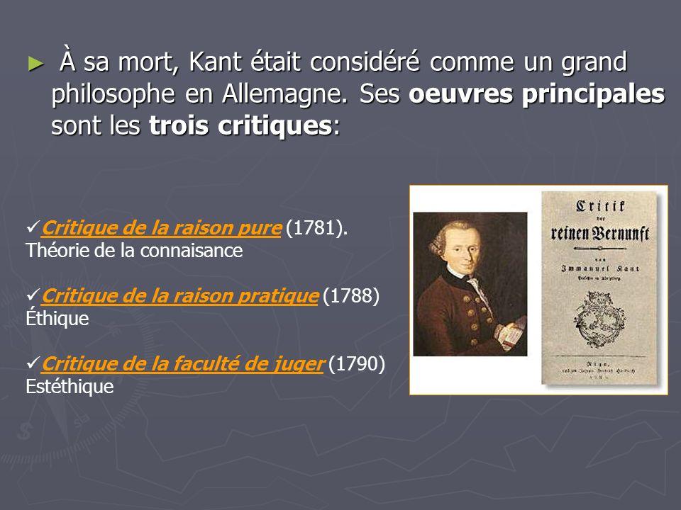 À sa mort, Kant était considéré comme un grand philosophe en Allemagne