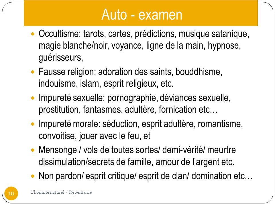 Auto - examen Occultisme: tarots, cartes, prédictions, musique satanique, magie blanche/noir, voyance, ligne de la main, hypnose, guérisseurs,