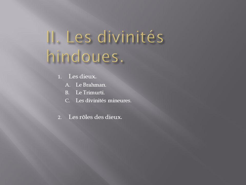II. Les divinités hindoues.