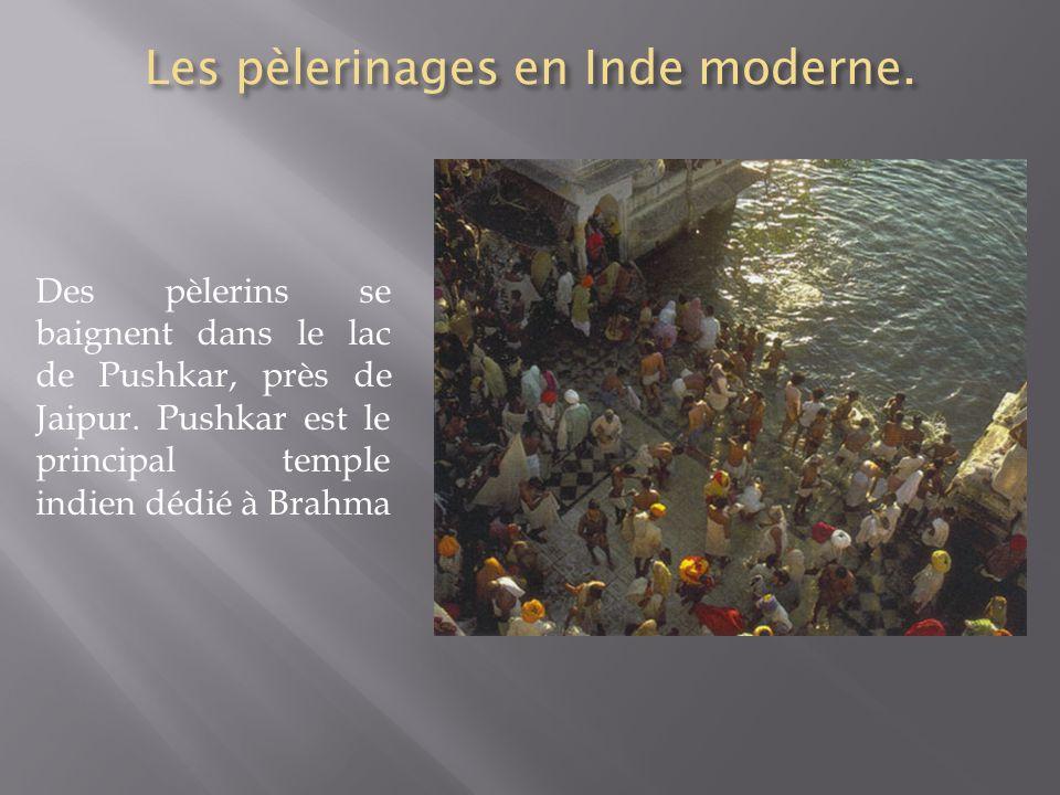 Les pèlerinages en Inde moderne.