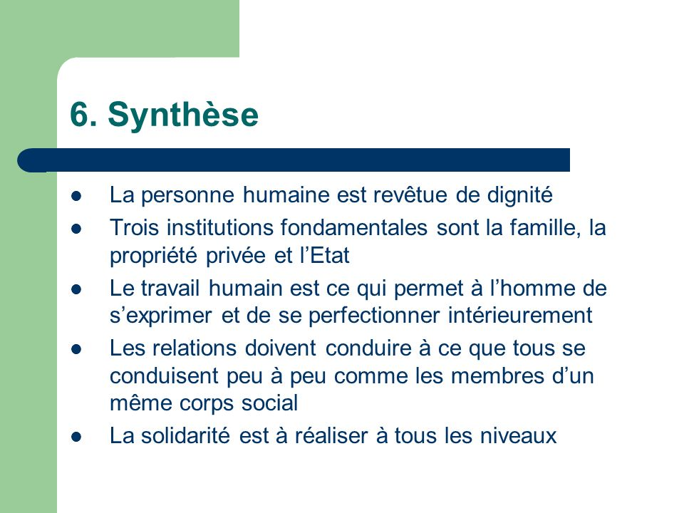 6. Synthèse La personne humaine est revêtue de dignité