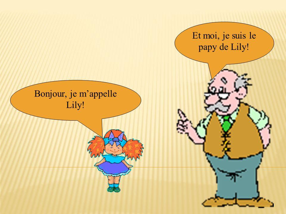 Et moi, je suis le papy de Lily!