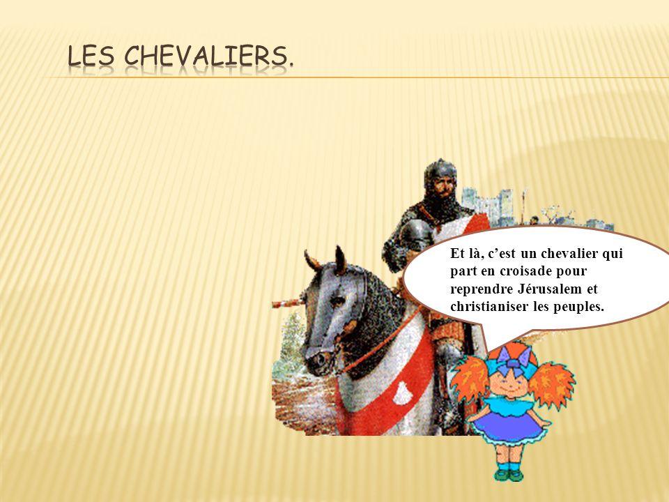 Les chevaliers.
