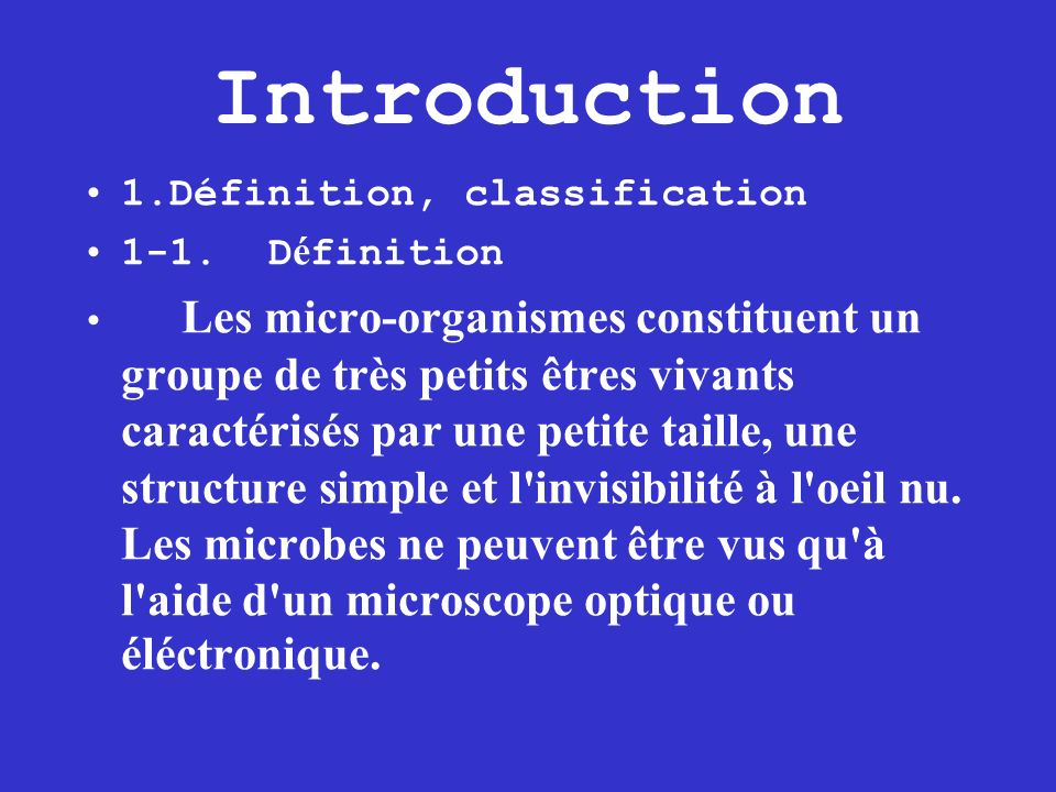 Introduction 1.Définition, classification 1-1. Définition