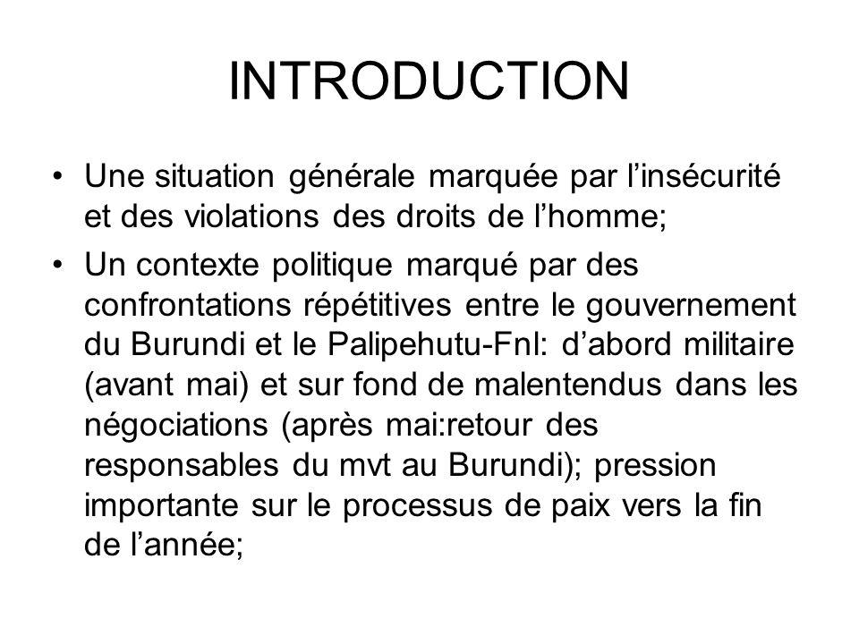 INTRODUCTION Une situation générale marquée par l'insécurité et des violations des droits de l'homme;