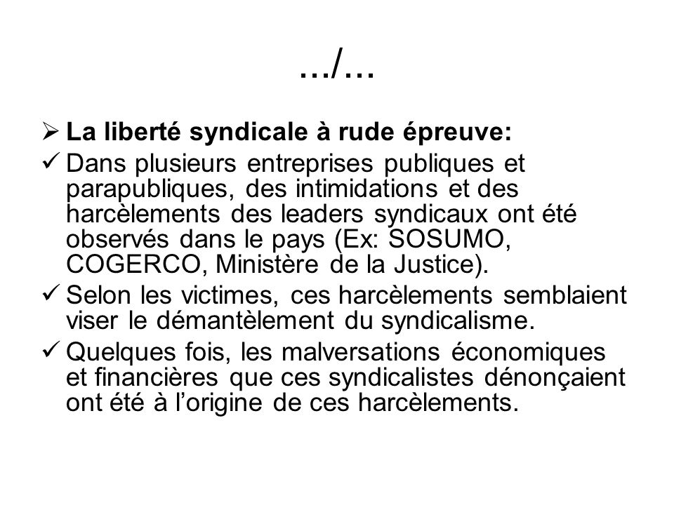 .../... La liberté syndicale à rude épreuve: