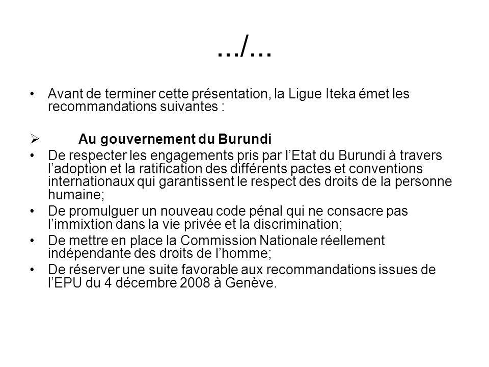 .../... Avant de terminer cette présentation, la Ligue Iteka émet les recommandations suivantes : Au gouvernement du Burundi.