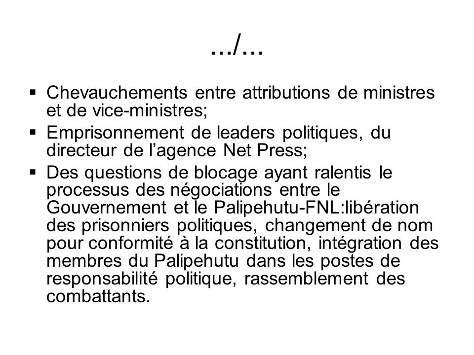.../... Chevauchements entre attributions de ministres et de vice-ministres;