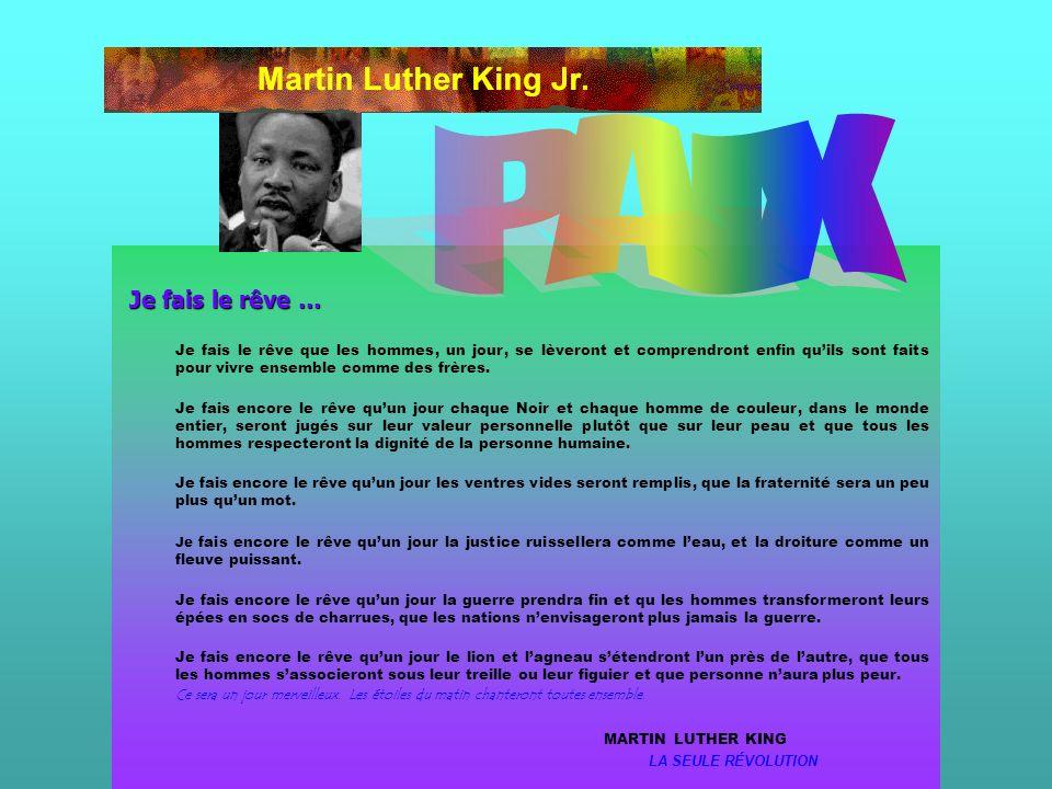 PAIX Je fais le rêve … MARTIN LUTHER KING