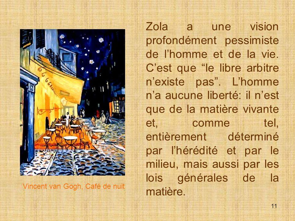 Zola a une vision profondément pessimiste de l'homme et de la vie