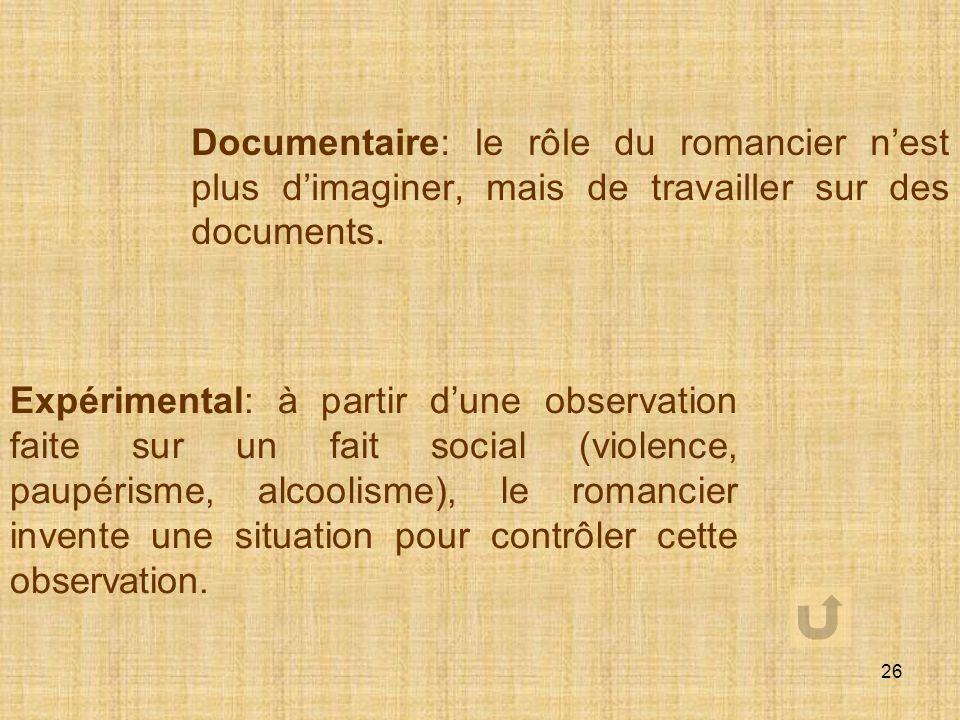 Documentaire: le rôle du romancier n'est plus d'imaginer, mais de travailler sur des documents.