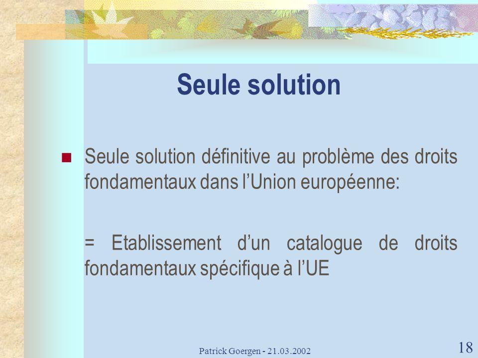 Seule solution Seule solution définitive au problème des droits fondamentaux dans l'Union européenne: