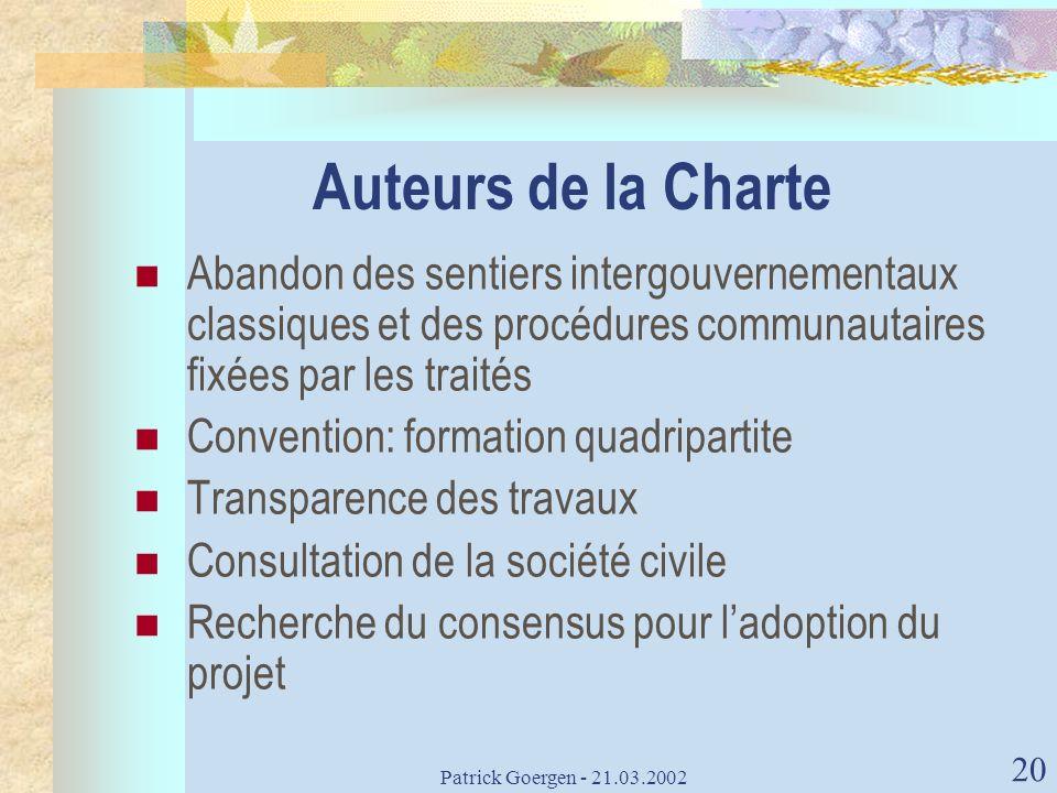 Auteurs de la Charte Abandon des sentiers intergouvernementaux classiques et des procédures communautaires fixées par les traités.