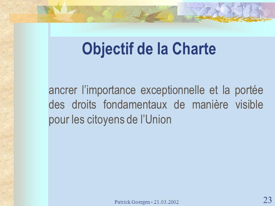 Objectif de la Charte ancrer l'importance exceptionnelle et la portée des droits fondamentaux de manière visible pour les citoyens de l'Union.