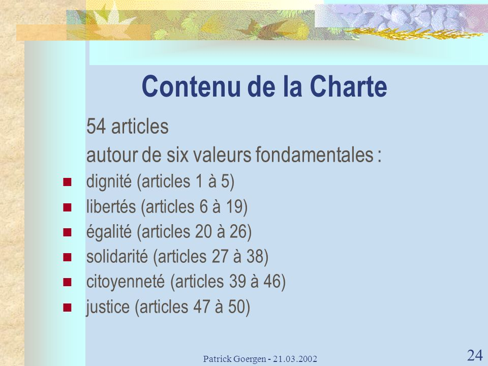 Contenu de la Charte 54 articles autour de six valeurs fondamentales :