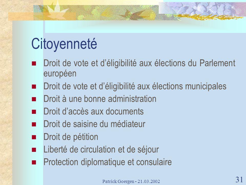 Citoyenneté Droit de vote et d'éligibilité aux élections du Parlement européen. Droit de vote et d'éligibilité aux élections municipales.
