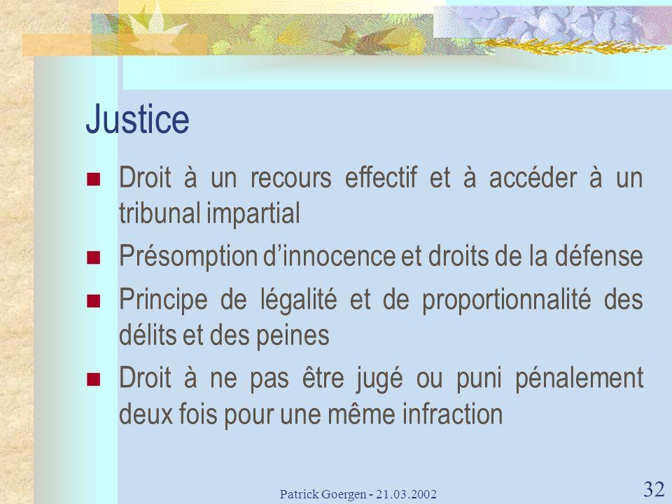 Justice Droit à un recours effectif et à accéder à un tribunal impartial. Présomption d'innocence et droits de la défense.